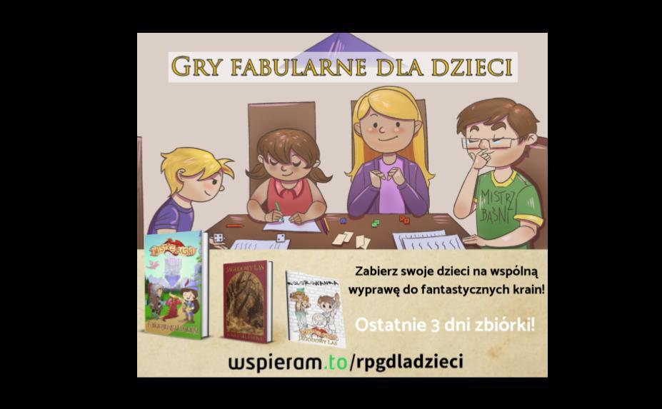 Gry fabularne dla dzieci – wesprzyj fantastyczną inicjatywę!
