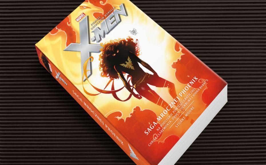 """Już dziś premiera oficjalnej powieści Uniwersum Marvela """"X-Men: Saga Mrocznej Phoenix""""!"""