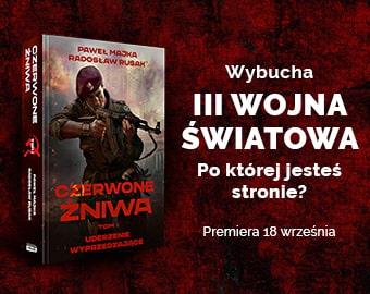 Czerwone Żniwa Paweł Majka Radosław Rusak