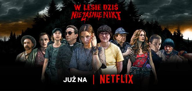 """""""W lesie dziś nie zaśnie nie zaśnie nikt"""" dostępny w serwisie Netflix"""