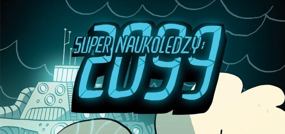"""""""Super Naukoledzy: 2099"""" w przedsprzedaży z autografem"""