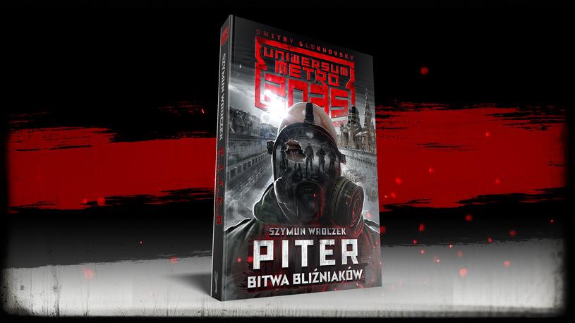 Piter. Bitwa Bliźniaków – zapowiedź książki Szymuna Wroczka z Uniwersum Metra 2035