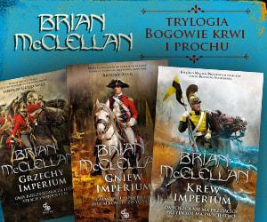 Brian McClellan trylogia Bogowie Krwi i Prochu