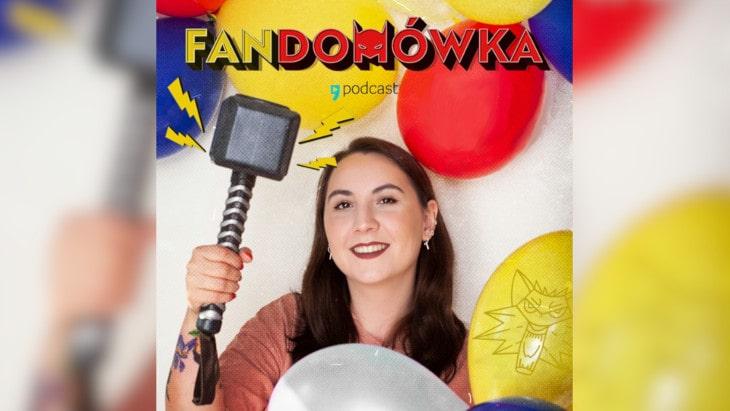 """Fantastyczny podcast w Empik Go – """"Fandomówka"""" już się zaczęła!"""