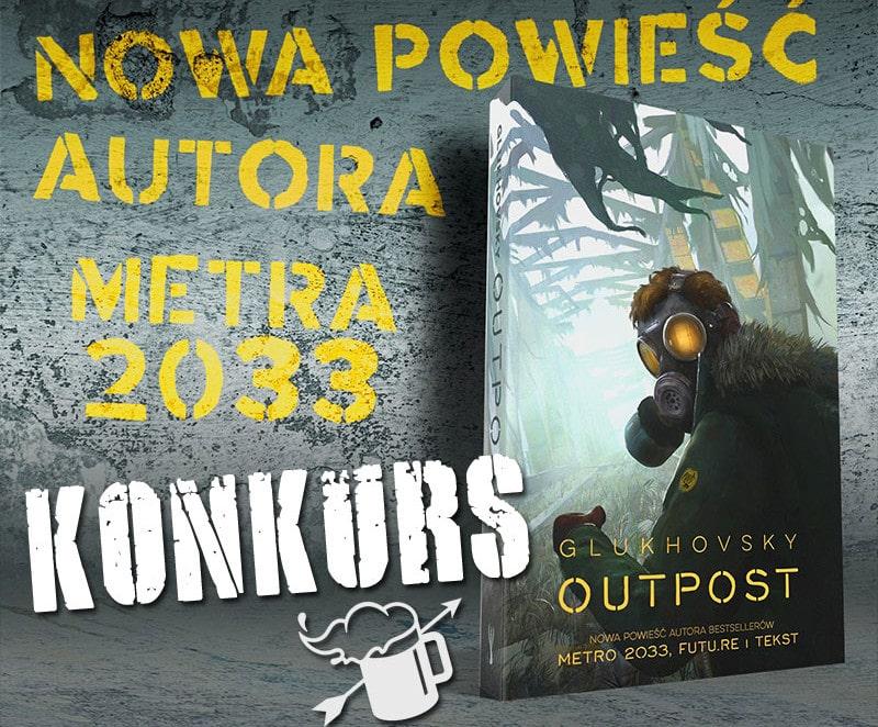 Konkurs Outpost Dmitry Glukhovsky