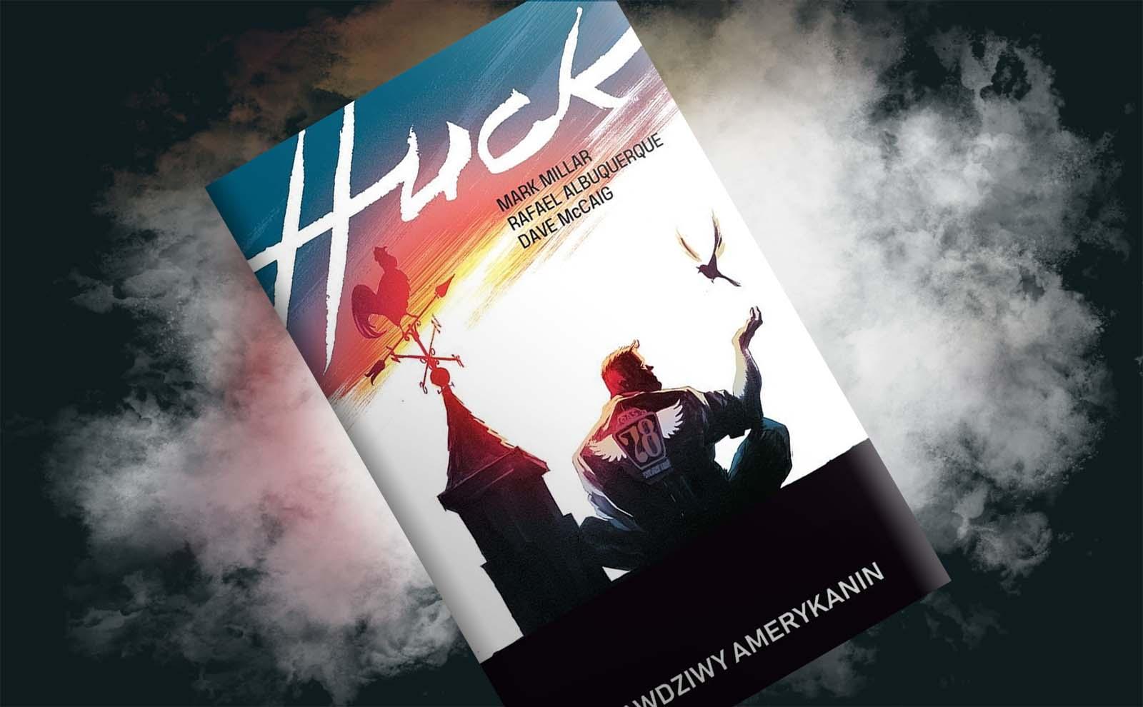 """Superman mimo woli – recenzja komiksu """"Huck. Prawdziwy Amerykanin"""""""