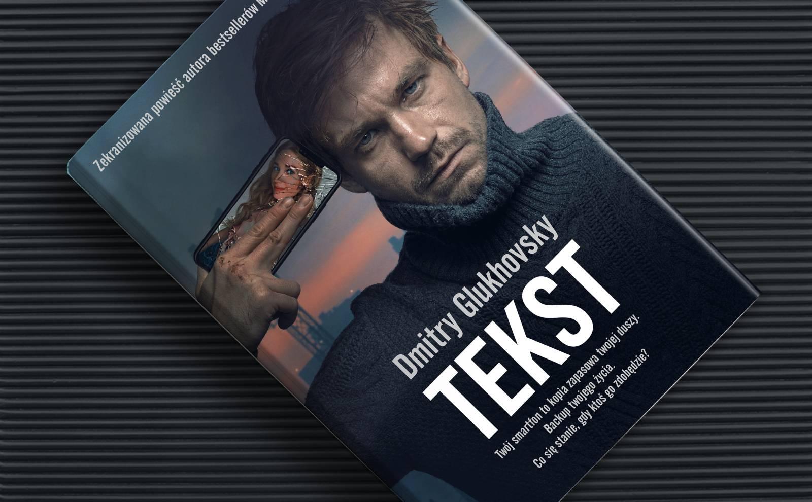 """Nowe wydanie """"Tekstu"""" Glukhovsky'ego dostępne!"""