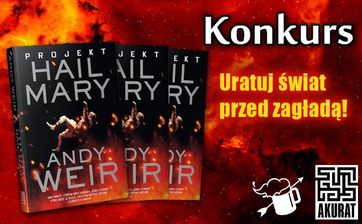 """Konkurs: wygraj """"Projekt Hail Mary"""" od autora """"Marsjanina"""""""