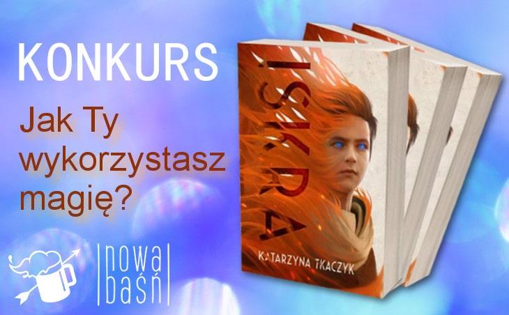 """Konkurs: Jak wykorzystasz magię? Wygraj książkę """"Iskra"""" Katarzyny Tkaczyk"""